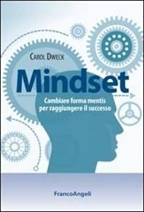 Carol Dweck, Mindset. Cambiare forma mentis per raggiungere il successo